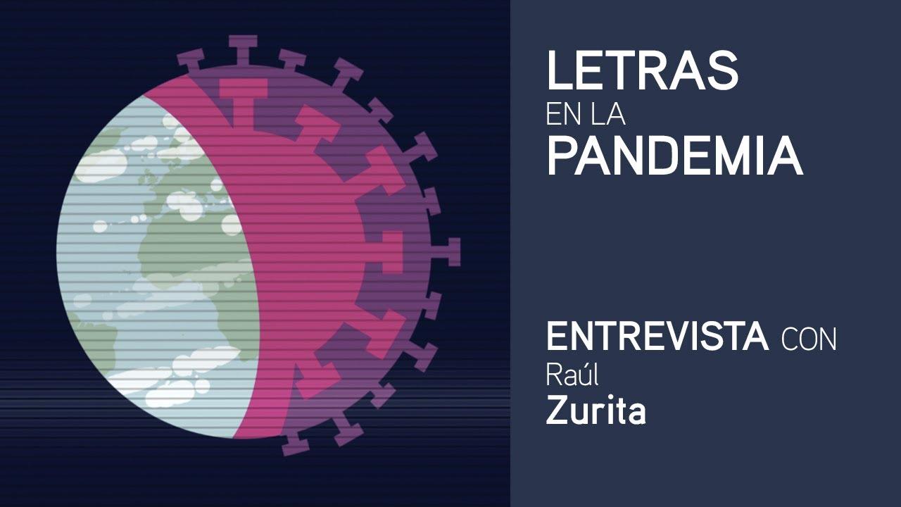 Letras en la pandemia: Raúl Zurita