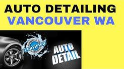 Auto Detailing Vancouver Wa   Mobile Auto Detailing Vancouver Wa
