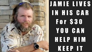 Jamie Lives In His Car - For $30 You Can Help Him Keep It