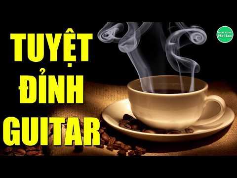 Tuyệt Đỉnh Guitar   Nhạc Hòa Tấu Không Lời Hay Nhất Mọi Thời Đại   Nhạc Sống Mai Lan