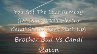 You Got The Love Remedy DJ Dans 2009 Electro Candi Staton Love
