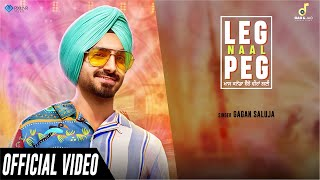 Leg Naal Peg (Official Video) | Gagan Saluja | Gag & Jag Productions | New Punjabi Song 2020