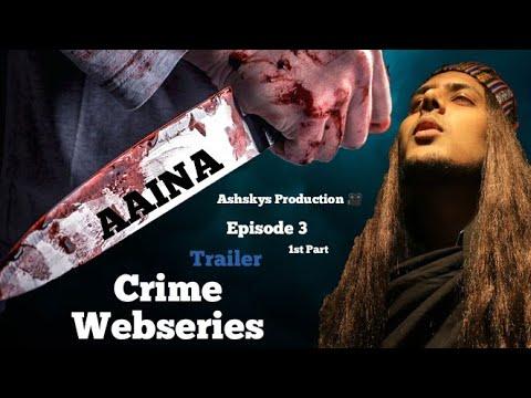 Download AAINA | Episode 3 | Crime Webseries  | Trailer | Ashish Gurjar ASH