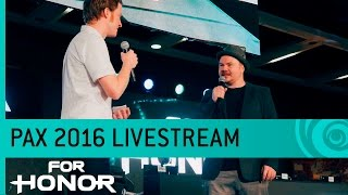 For Honor Livestream: Hands-on Gameplay - PAX 2016 [US]