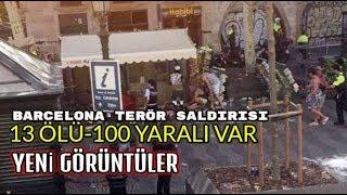 İLK GÖRÜNTÜLER-BARCELONA TERÖR SALDIRISI 13 ÖLÜ-100 YARALI #Uyan ARTIK