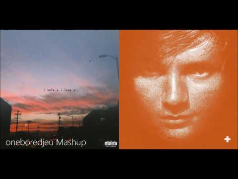 i hate the a team  gnash vs Ed Sheeran Mashup