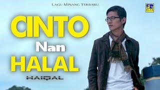 HAIQAL - CINTO NAN HALAL [Official Music Video] Lagu Minang Terbaru 2019