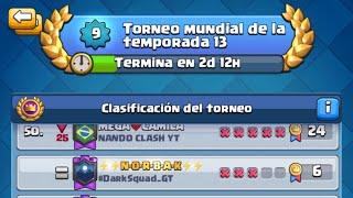 Jugando el torneo mundial de la temporada 13 | Clash Royale
