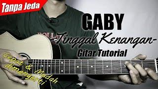 (Gitar Tutorial) GABY - Tinggal Kenangan (Versi Tanpa Jeda)  Mudah & Cepat dimengerti