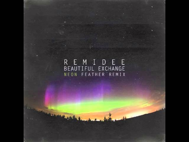 Remidee - Beautiful Exchange (Neon Feather Remix) feat. Denny White