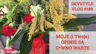 MOJE (i Twoje) opinie są G*WNO WARTE [devstyle vlog #189]