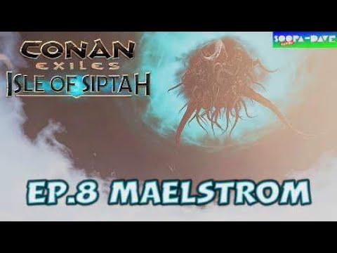 Maelstrom Conan Exiles Isle Of Siptah Ep 8 |