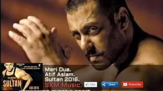 Meri Dua OFFICIAL   Atif Aslam   Sultan 2016   Salman khan