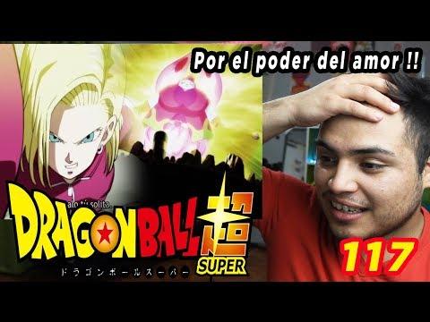 DRAGON BALL SUPER CAP 117 REACCIÓN ♥ POR EL PODER DEL AMOR ♥ RIBRIANNE VS 18 ♥