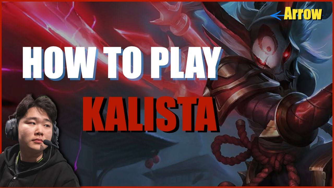 Arrow|How to play Kalista. Perfect Kalista Guide ! Skill, Jump tips ~ teamfight|Best Adc Teacher
