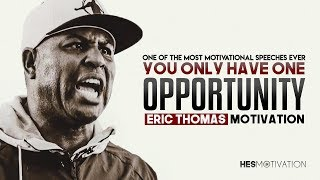 Eric Thomas - You Only Have One Shot (Eric Thomas Motivation)