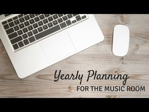 Creating a year plan for the music classroom