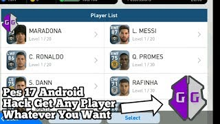 Pes 17 Android Hack Full Tutorial To Get Any Player|Game Guardian|