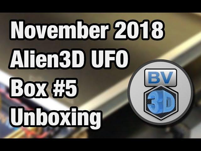 Alien3D UFO Box #5 Unboxing - November 2018 Edition