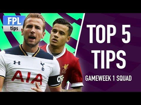 BUILDING YOUR GAMEWEEK 1 SQUAD: TOP 5 TIPS | Fantasy Premier League 2017/18