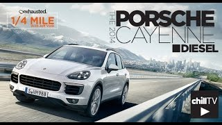 Exhausted 1/4 Mile: 2014 Porsche Cayenne Diesel Review