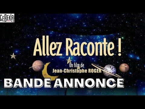 ALLEZ RACONTE ! | Bande Annonce | Gebeka