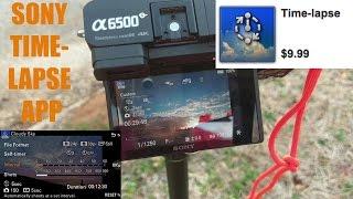 Sony A6500 Time-Lapse APP - Is It Worth Ten Bucks?