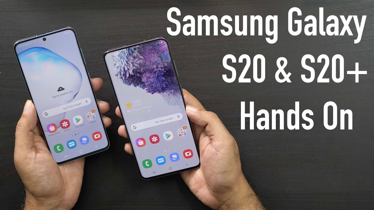 Samsung Galaxy S20 & S20+ Hands On First Look