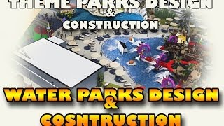 WATER PARK AND THEME PARK DESIGN AND CONSTRUCTION COMPANY