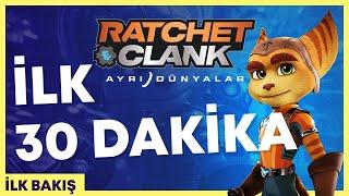 Ratchet & Clank: Ayrı Dünyalar İlk 30 Dakika   Boyutlar Arası Unutulmaz Bir Yolculuk!