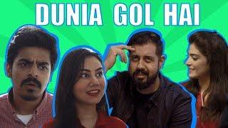 Dunia Gol Hai | Bekaar Films | Comedy Skit