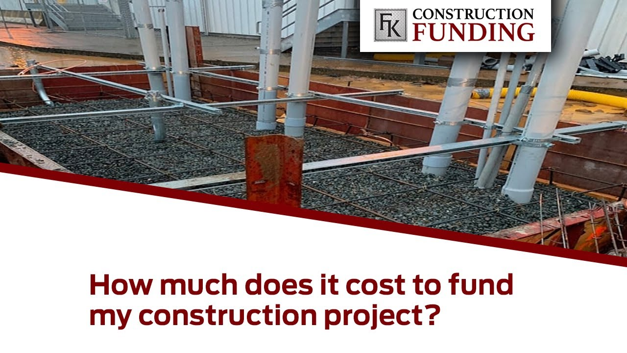 How much does it cost to fund my construction project?