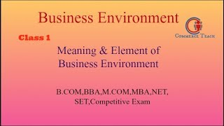 Meaning and Elements of Business Environment With MCQ(NET/ SET Commerce 2017) (Hindi)