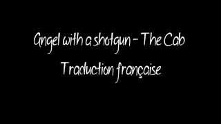 Angel with a Shotgun - The Cab || Traduction française