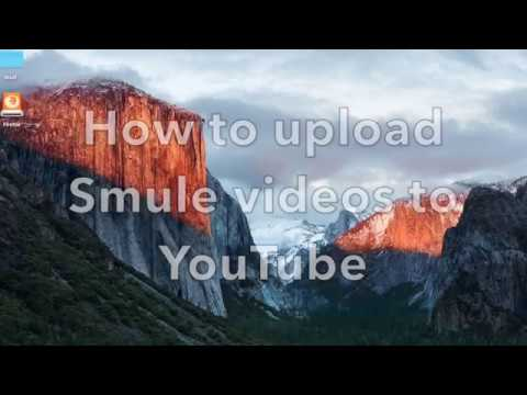 How to download Smule video and upload it to YouTube - tutorial