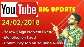 Youtube Updates Related to Yellow $ Sign Problem, Community Tab Problem & New Channel for Study