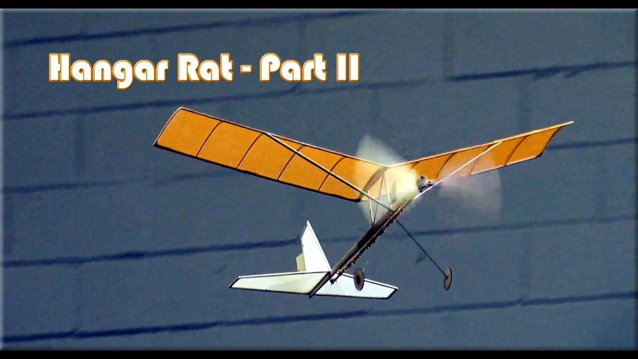 Hangar Rat Indoor Rubber Band Powered Model Aircraft Part Ii Youtube