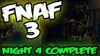 FNAF 3 FULL GAME | NIGHT 4 COMPLETE | Five Nights at Freddy's 3 Withered Foxy