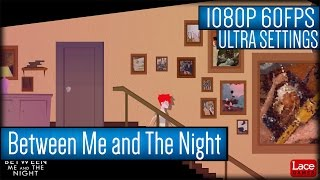 Between Me and The Night Gameplay PC HD [1080p 60FPS]