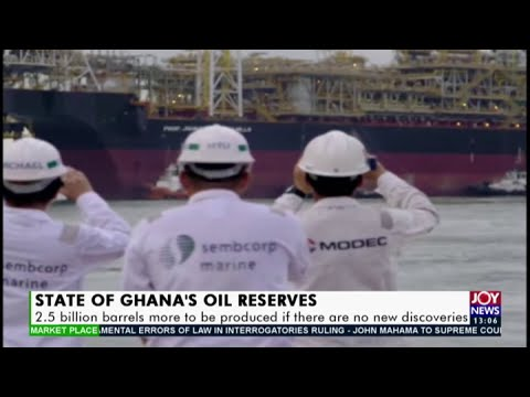 OIL Productions: Ghana has about 2.5 billion left in reserves - The Market Place (21-1-21)