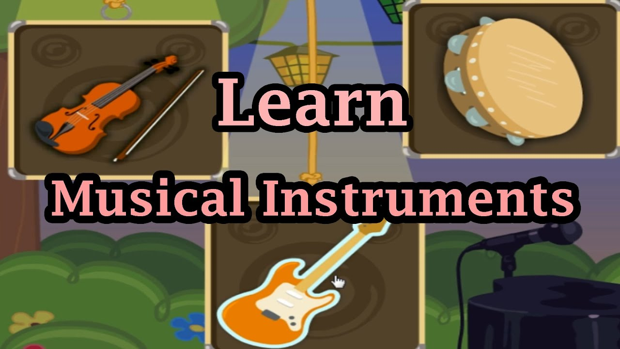 Learning The Sounds Instruments Part 1 Musical