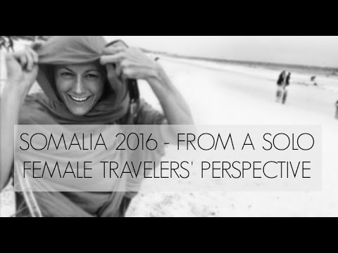 Somalia 2016 - A Solo Female Travelers' Perspective | Expedition 196