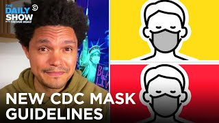 The CDC's New Mask Guidelines Make No Sense   The Daily Show