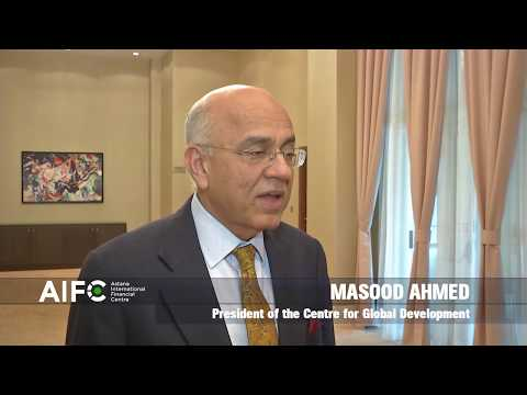 Masood Ahmed, President of the Centre for Global Development about the AIFC