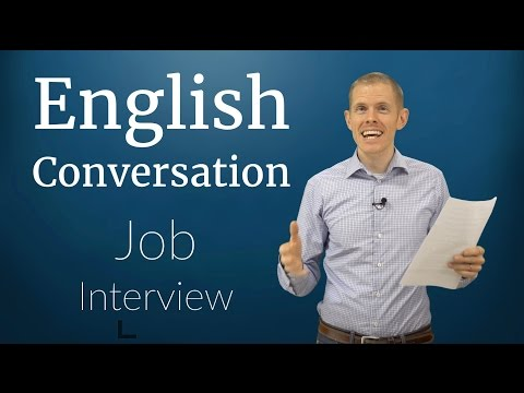 English Conversation: Job Interview (See New Versions Below)
