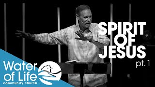 "The Spirit of Jesus Pt. 1 ""Who is He?"" - Pastor Dan Carroll"
