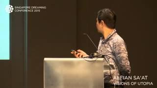 SINGAPORE DREAMING CONFERENCE - VISIONS OF UTOPIA BY ALFIAN SA'AT