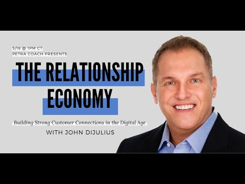 """Petra Coach presents, """"The Relationship Economy with John DiJulius: Building Strong Customer..."""