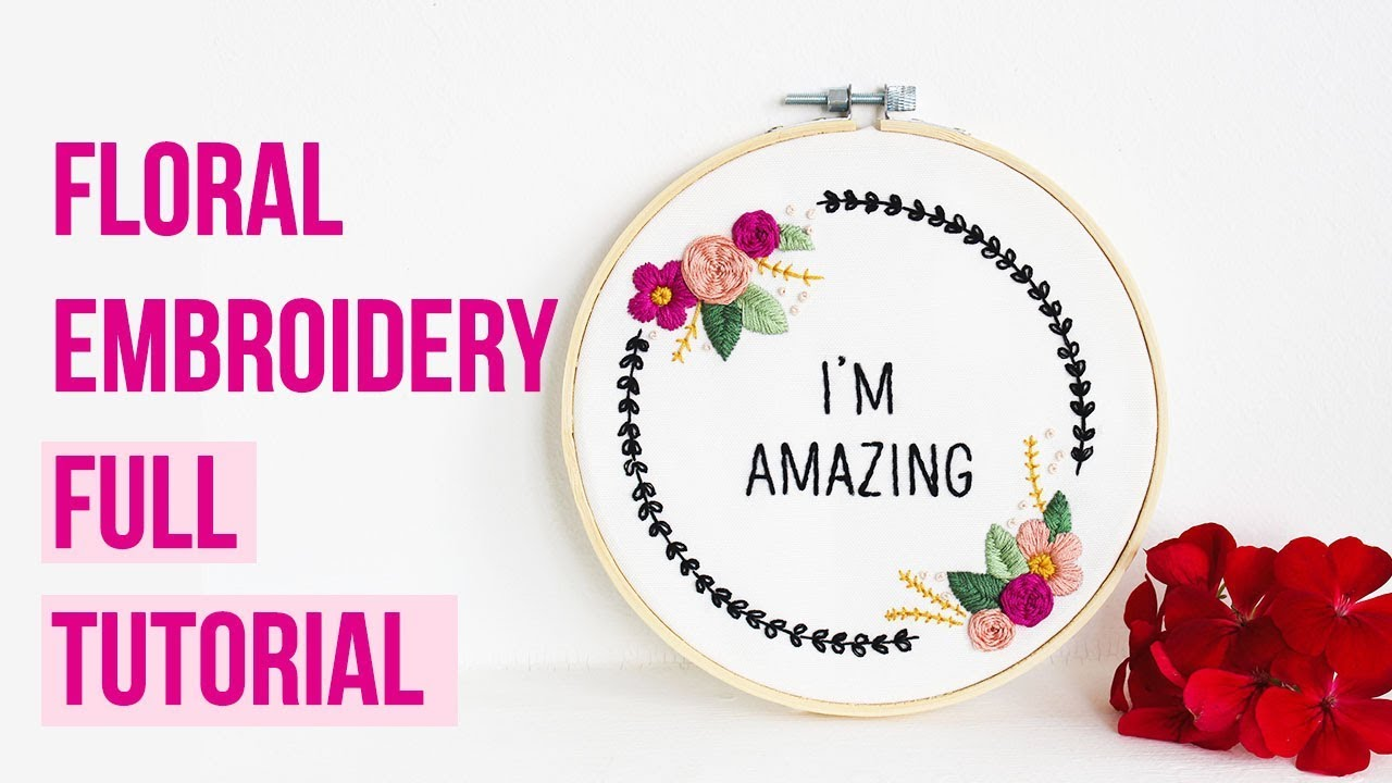 I'M AMAZING Floral Embroidery Kit | Full Tutorial