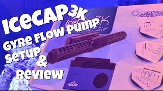 icecap 3k gyre flow pump setup review